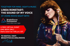 Together for Mind, Sight & Music Featuring LINDA RONSTADT: THE SOUND OF MY VOICE At-Home Movie Night with BrightFocus Foundation